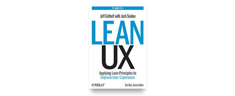 Lean UX - Gothelf and Seiden